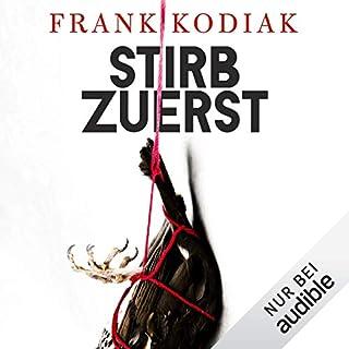Stirb zuerst                   Autor:                                                                                                                                 Frank Kodiak                               Sprecher:                                                                                                                                 Richard Barenberg                      Spieldauer: 11 Std. und 1 Min.     206 Bewertungen     Gesamt 4,2