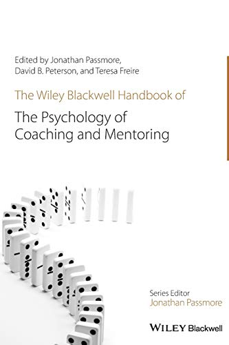 Compare Textbook Prices for The Wiley-Blackwell Handbook of the Psychology of Coaching and Mentoring Wiley-Blackwell Handbooks in Organizational Psychology 1 Edition ISBN 9781119237907 by Passmore, Jonathan,Peterson, David,Freire, Teresa