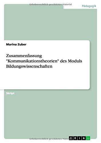 """Zusammenfassung """"Kommunikationstheorien"""" des Moduls Bildungswissenschaften"""