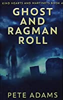 Ghost and Ragman Roll: Premium Hardcover Edition