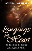 Longings of My Heart: To The God Of Israel