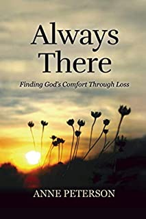 Always There: Finding God's comfort through loss