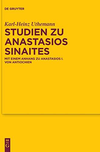 Studien zu Anastasios Sinaites (Texte Und Untersuchungen Zur Geschichte der Altchristlichen) (German Edition)