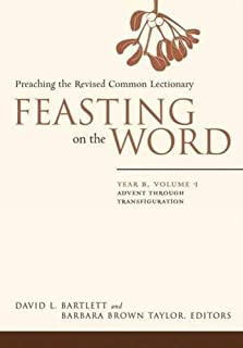 Feasting on the Word: Preaching the Revised Common Lectionary, Year B, Vol. 1