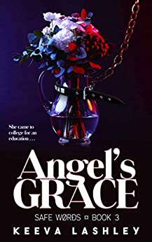 Angel's Grace (Safe Words Book 3) by [Keeva Lashley]