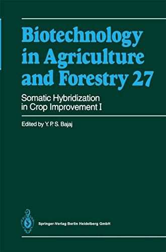 Somatic Hybridization in Crop Improvement I (Biotechnology in Agriculture and Forestry Book 27) (English Edition)