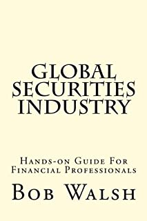Global Securities Industry: Hands-on Guide For Financial Professionals