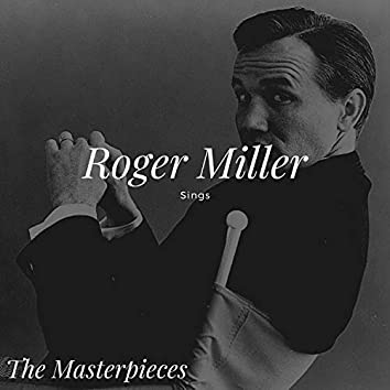 Roger Miller Sings - The Masterpieces