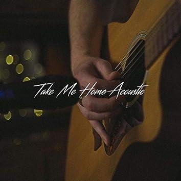 Take Me Home (Acoustic)