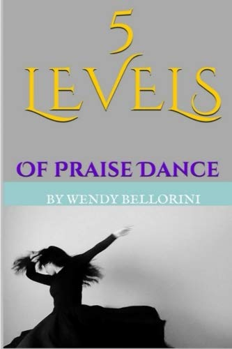 5 Levels of Praise Dance