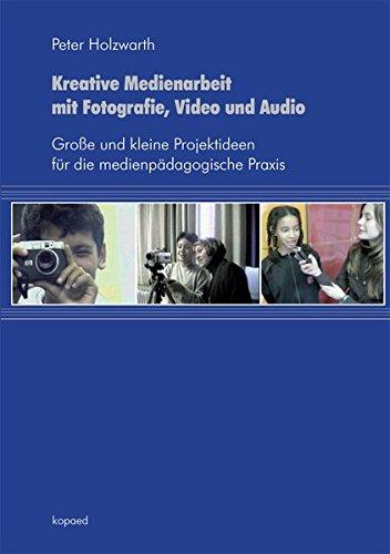 Kreative Medienarbeit mit Fotogr...