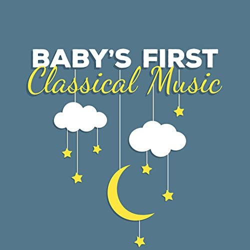 Classical Baby Einstein Club, First Baby Classical Collection & Smart Baby Lullaby