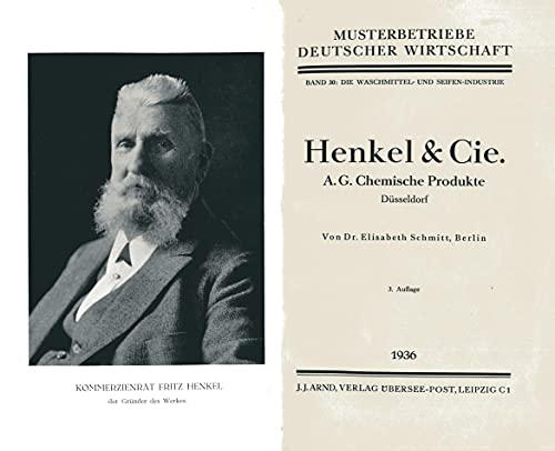 Henkel & Cie. A.G. Chemische Produkte Düsseldorf. 3. Aufl. 'Musterbetriebe deutscher Wirtschaft', 30: Die Waschmittel- und Seifen-Industrie. illustrierter Original-Pappband.