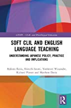 Soft CLIL and English Language Teaching: Understanding Japanese Policy, Practice and Implications