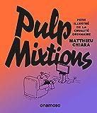 Pulp mixtions - Format Kindle - 9791095772569 - 0,00 €