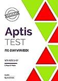 Aptis General Test: Pre-Exam Workbook (No actualizado al nuevo formato. Varían la parte de listening y las partes 2 y 3 del Reading, el resto es igual)