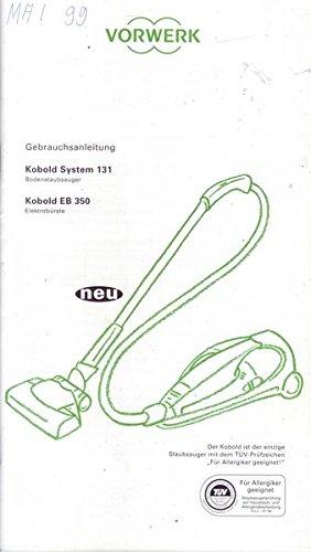 Vorwerk Gebrauchsanleitung Kobold System 131 Bodenstaubsauger Kobold EB 350 Elektrobürste