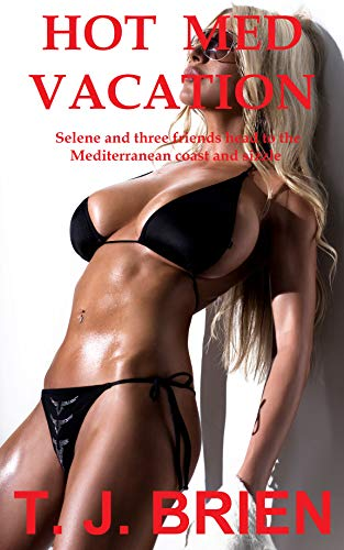 Hot Med Vacation: Selene and three friends head to the Mediterranean coast and sizzle (English Edition)