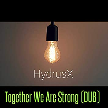 Together We Are Strong (Dub)
