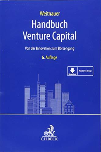 Handbuch Venture Capital: Von der Innovation zum Börsengang
