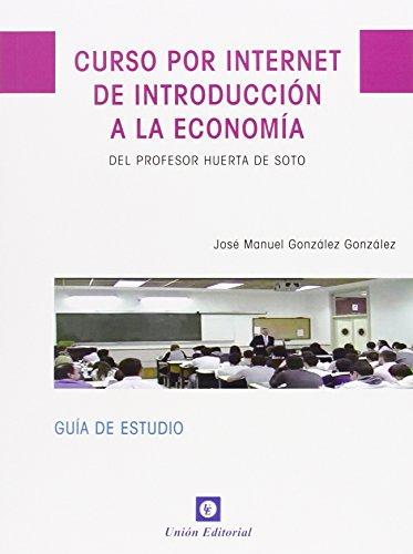 Curso por internet de introducción a la economía: Del profesor Huerta de Soto (Dinero, Banca y finanzas)