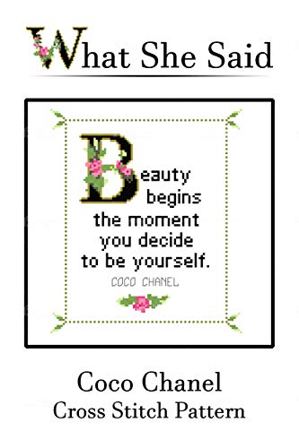 Coco Chanel Quote Cross Stitch Pattern No. 3: Beauty begins the moment you begin to be yourself. (English Edition)