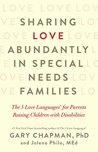 Compare Textbook Prices for Sharing Love Abundantly in Special Needs Families: The 5 Love Languages® for Parents Raising Children with Disabilities  ISBN 9780802418623 by Chapman, Gary,Philo, Jolene