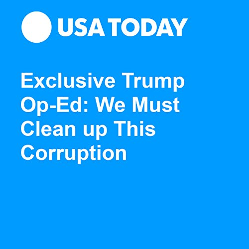 Exclusive Trump Op-Ed: We Must Clean up This Corruption audiobook cover art
