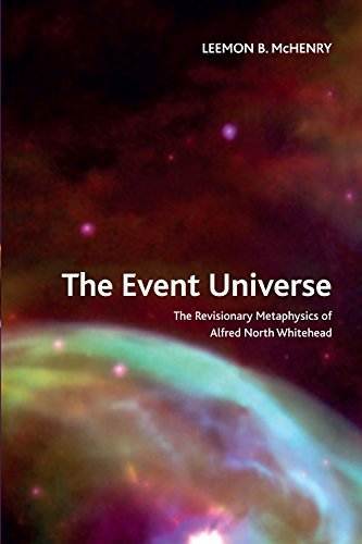 The Event Universe: The Revisionary Metaphysics of Alfred North Whitehead (Crosscurrents)