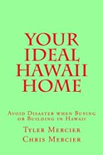 Your Ideal Hawaii Home: Avoid Disaster when Buying or Building in Hawaii