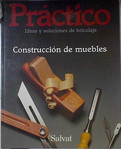 PRACTICO IDEAS Y SOLUCIONES DE BRICOLAJE. VOLUMEN 9: CONSTRUCCION DE MUEBLES.