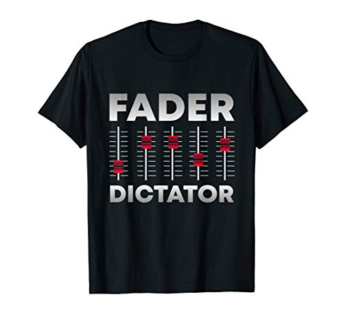 Soundboard Fader Dictator   Cool Musical Sound Engineer T-Shirt