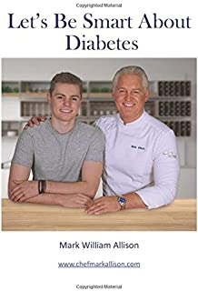 Let's Be Smart About Diabetes: A cookbook to help control blood sugar while getting the family back around the kitchen table