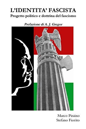 L'identita' Fascista: Progetto Politico E Dottrina Del Fascismo