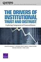 Drivers of Institutional Trust and Distrust: Exploring Components of Trustworthiness