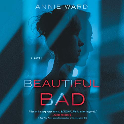 Beautiful Bad Audiobook By Annie Ward cover art