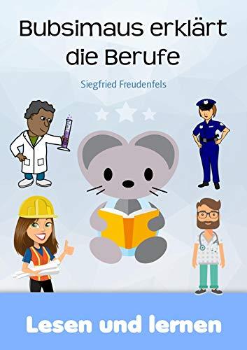 Bubsimaus erklärt die Berufe: Lernbuch für Kinder