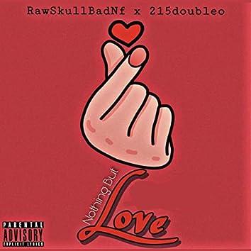 Nothing but Love (feat. Rawskullbadnf)