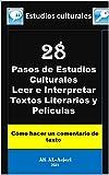 28 Pasos de estudios culturales Leer e interpretar textos literarios y películas: Cómo hacer un comentario de texto