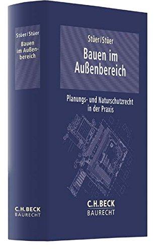 Bauen im Außenbereich: Planungs- und Naturschutzrecht in der Praxis (C. H. Beck Baurecht)