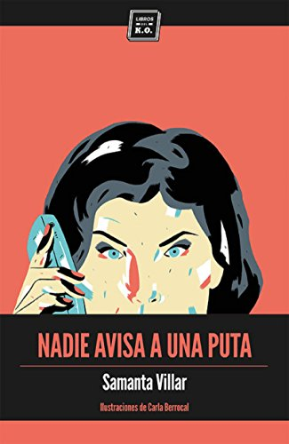 Nadie avisa a una puta: La historia de siete prostitutas contada sin tabús