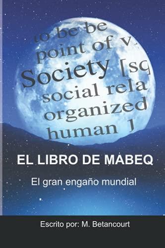 EL LIBRO DE MABEQ: El Gran Engaño Mundial