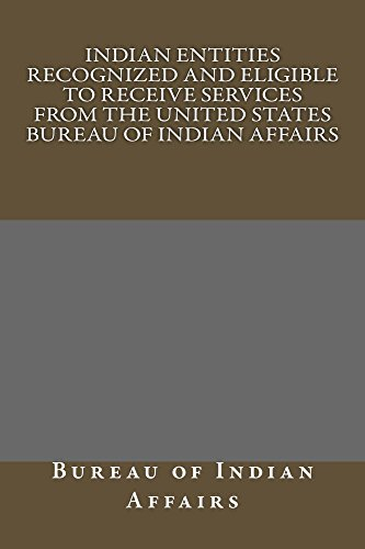 Indian Entities Recognized and Eligible to Receive Services from the United States Bureau of Indian Affairs (English Edition)
