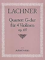 LACHNER I. - Cuarteto Op.107 en Sol Mayor para 4 Violines (Pauler)