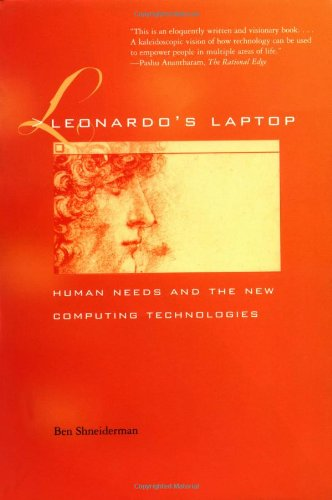 Leonardo's Laptop: Human Needs and the New Computing Technologies