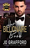 Her Billionaire Boss: A Sweet, Second Chances, Family Saga Romance (Black Tie Billionaires Book 1)