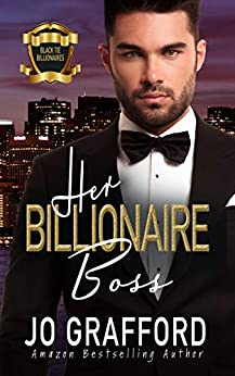 Her Billionaire Boss: A Sweet, Second Chances, Family Saga Romance (Black Tie Billionaires Book 1) by [Jo Grafford]