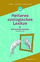 Heiteres zoologisches Lexikon: Vom Ernst des Unernsten Eine Streitschrift