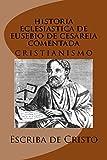 História eclesiástica de Eusébio de Cesaréia com comentários: cristianismo