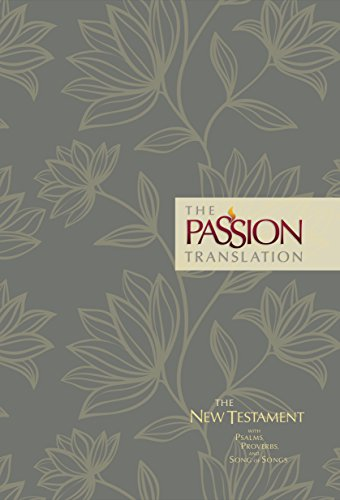 Download The Passion Translation: The New Testament With Psalms, Proverbs, and Song of Songs, Floral 1424556872